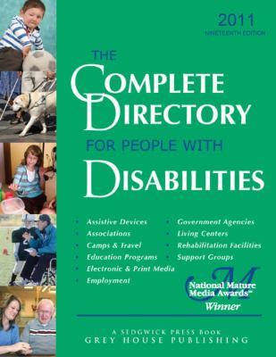 The Complete Directory for People With Disabilities 2011: A Comprehensive Source Book for Individuals and Professionals