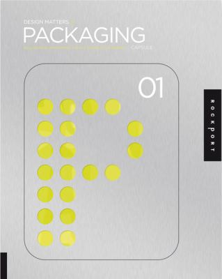 Design Matters: Packaging 01: An Essential Primer for Today's Competitive Market, Vol. 1