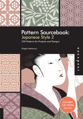 Pattern Sourcebook: Japanese Style 2: 250 Patterns for Projects and Designs (Pattern Sourcebook Series), Vol. 2
