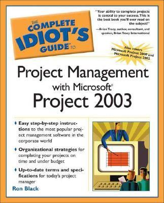 Complete Idiot's Guide To Project Management With Microsoft Project 2003