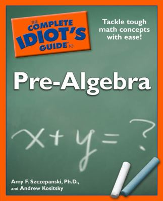 The Complete Idiot's Guide to Pre-Algebra