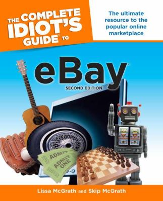 The Complete Idiot's Guide to eBay, 2nd Edition (Complete Idiot's Guide to...(Computer))