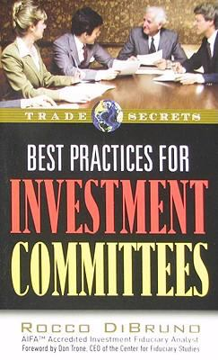Best Practices for Investment Committees (Trade Secrets (Marketplace Books))