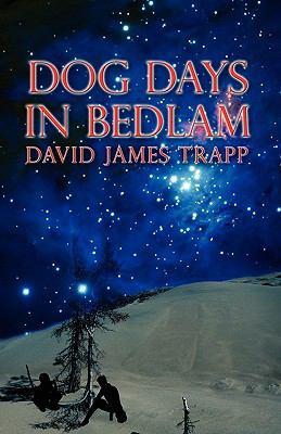 Dog Days in Bedlam