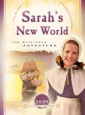 Sarah's New World The Mayflower Adventure