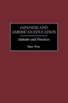 Japanese and American Education Attitudes and Practices