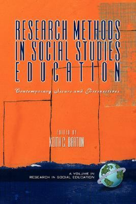 Research Methods in Social Studies Education Contemporary Issues And Perspectives