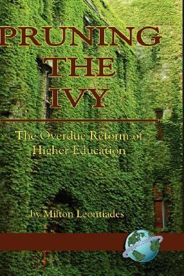 Pruning the Ivy The Overdue Reformation of Higher Education