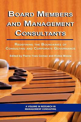 Board Members and Management Consultants: Redefining the Boundaries of Consulting and Corporate Governance