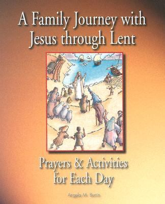 Family Journey With Jesus Through Lent Prayers And Activities for Each Day