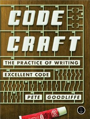 Code Craft The Practice of Writing Excellent Code