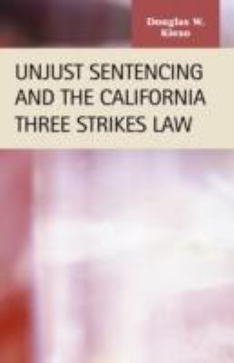 Unjust Sentencing And the California Three Strikes Law