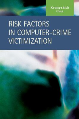 Risk Factors in Computer-Crime Victimization