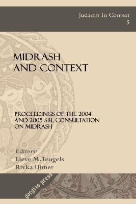 Midrash and Context Proceedings of the 2004 and 2005 SBL Consultation on Midrash
