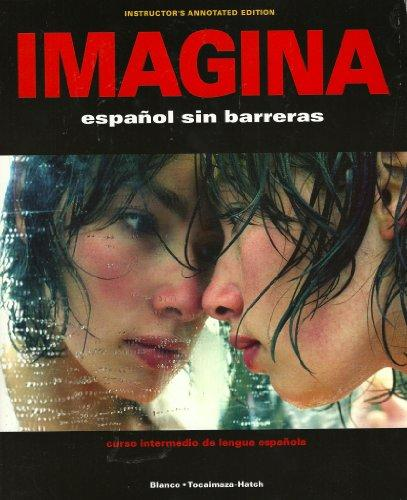 Imagina: Espaol Sin Barreras (Instructor's Annotated Edition) (Spanish Edition)