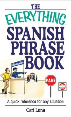 Everything Spanish Phrase Book A Quick Reference for Any Situation
