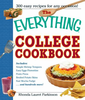 Everything College Cookbook 300 Hassle-free Recipes For Students On The Go