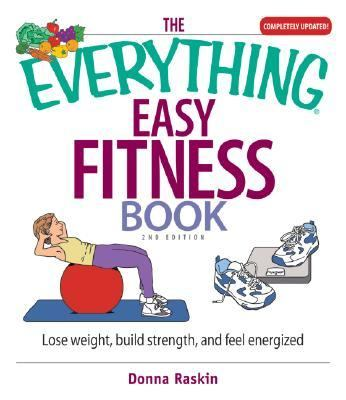 Everything Easy Fitness Book Lose Weight, Build Strength, And Feel Energized