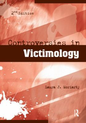 Controversies in Victimology, Second Edition
