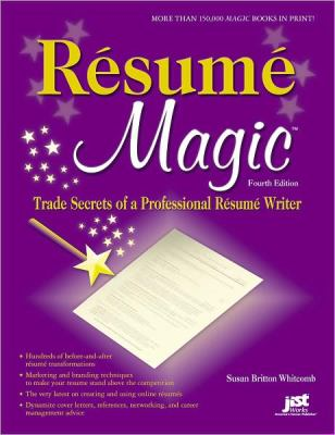 Resume Magic, 4th Ed: Trade Secrets of a Professional Resume Writer (Resume Magic Trade Secrets of a Professional Resume Writer)