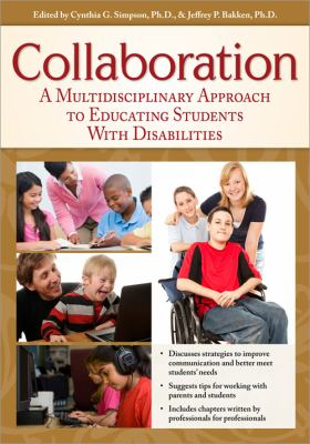 Collaboration: A Multidisciplinary Approach to Educating Students With Disabilities