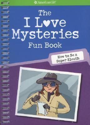 I Love Mysteries Fun Book How to Be a Super Sleuth