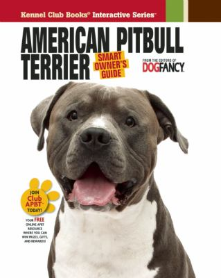 American Pit Bull Terrier (Kennel Club Books Interactive Series, Smart Owner's Guide)