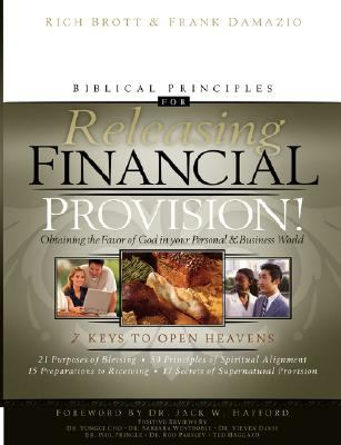 Biblical Principles for Releasing Financial Provision!: Obtaining the Favor of God in Your Personal and Business World