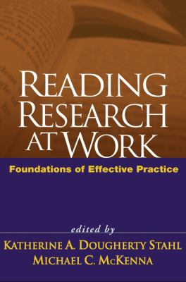 Reading Research at Work Foundations of Effective Practice