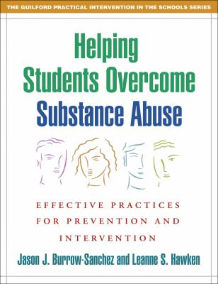 Helping Students Overcome Substance Abuse Effective Practices for School Prevention and Intervention