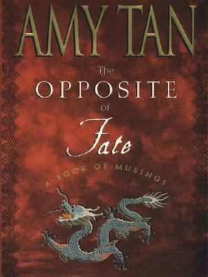 Opposite of Fate A Book of Musings