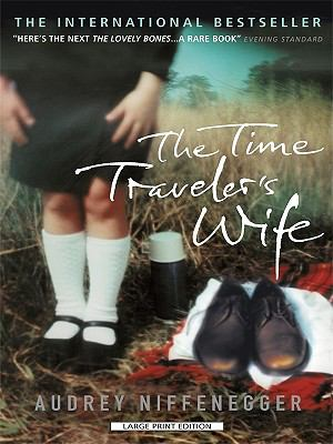 The Time Traveler's Wife (Large Print Press)