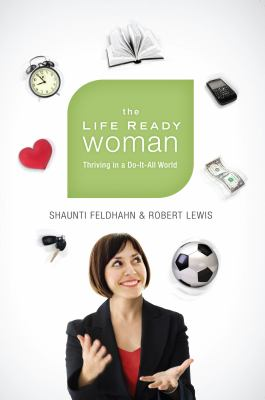 The LifeReady Woman: Thriving in a Do-It-All World