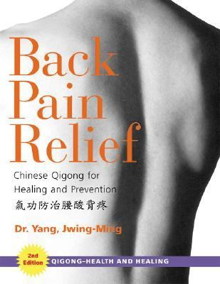 Back Pain Relief Chinese Qigong For Healing And Prevention