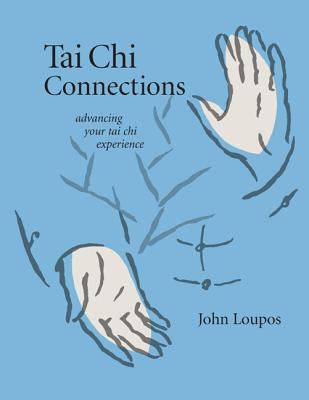 Tai Chi Connections Advancing Your Tai Chi Experience