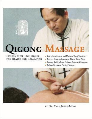 Qigong Massage Fundamental Techniques for Health And Relaxation