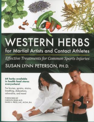 Western Herbs for Martial Artists and Contact Athletes : Effective Treatments for Common Sports Injuries