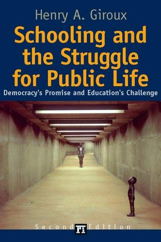 Schooling and the Struggle for Public Life: Democracy's Promise and Education's Challenge (Cultural Politics and the Promise of Democracy)