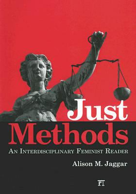 Just Methodologies An Interdisciplinary Feminist Reader