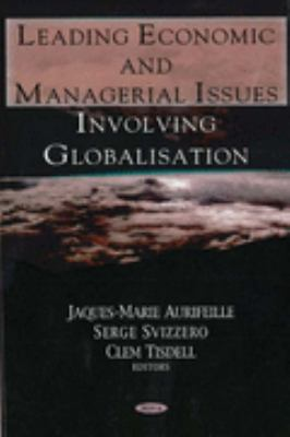 Leading Economic And Managerial Issues Involving Gloablization