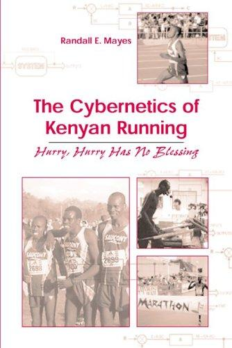 The Cybernetics Of Kenyan Running: Hurry, Hurry Has No Blessing