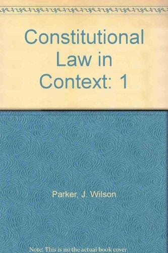 Constitutional Law in Context (Carolina Academic Press Law Casebook)