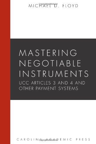 Mastering Negotiable Instruments: Ucc Articles 3 and 4 and Other Payment Systems (Mastering Series)