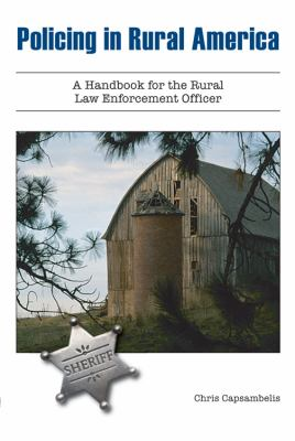 Policing in Rural America: A Handbook for the Rural Law Enforcement Officer