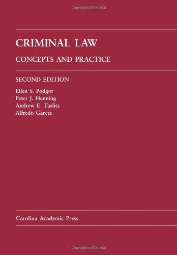 Criminal Law: Concepts and Practice (Law Casebook Series)