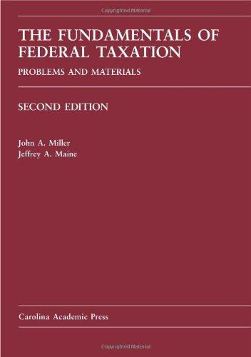 The Fundamentals of Federal Taxation: Problems and Materials