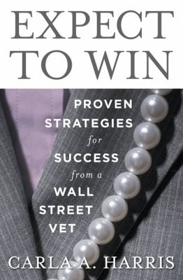 Expect to Win: Pearls of Wisdom for Getting to the Top - Harris, Carla pdf epub