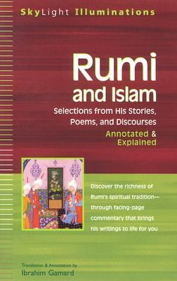 Rumi and Islam Selections from His Stories, Poems, and Discourses  Annotated & Explained