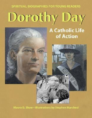 Dorothy Day A Catholic Life of Action
