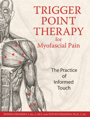 Trigger Point Therapy For Myofascial Pain The Practice Of Informed Touch